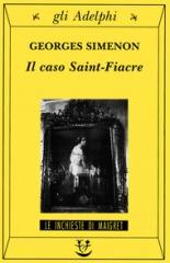 Georges Simenon : Il caso Saint-Fiacre (L'affaire Saint-Fiacre,1932) – Le inchieste di Maigret, Adelphi, 1996. Maigret et l'affaire Saint-Fiacre, di Jean Delannoy, 1959 con Jean Gabin.