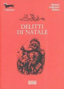 Carter Dickson (John Dickson Carr) : Persone o cose ignote (Persons or Things Unknown, 1938) in Delitti di Natale, trad. Dario Pratesi, I Bassotti, Polillo, 2004